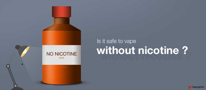 Is it safe to vape without nicotine?