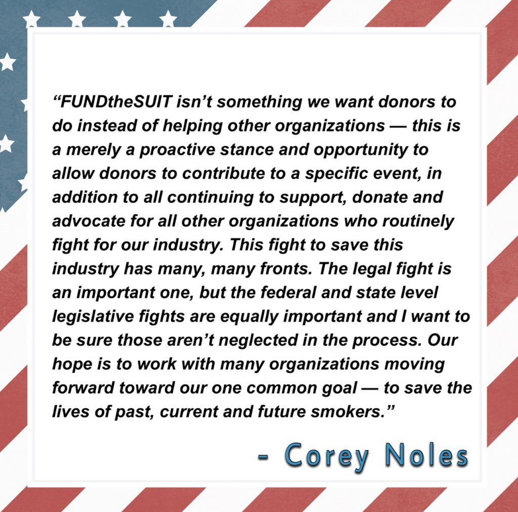 Corey Noles provides his. Best advice when advocating for the entire industry of vapor products rather than only donating to his FUNDtheSUIT campaign